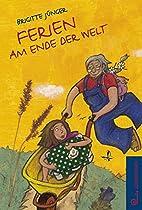Ferien am Ende der Welt by Brigitte Jünger