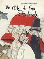 Die Hüte der Frau Strubinski by Heinz…