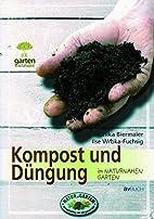 Kompost und Düngung im naturnahen Garten by…
