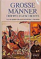 Grosse Männer der Weltgeschichte :…