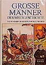 Große Männer der Weltgeschichte: Tausend Biographien in Wort und Bild - Quirin Engasser