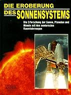 Die Eroberung des Sonnensystems by Norbert…