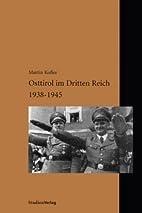 Osttirol im Dritten Reich : 1938 - 1945 by…