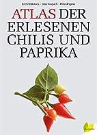 Atlas der erlesenen Chilis und Paprika by…