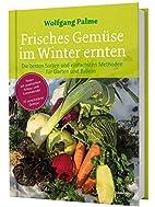 Frisches Gemüse im Winter ernten : Die…