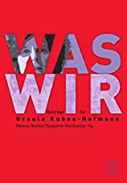 WAS WIR: Beiträge für Ursula…