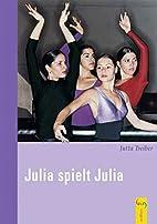 Julia spielt Julia by Jutta Treiber