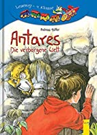 Antares - Die verborgene Welt by Andreas…