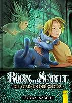 Robin und Scarlet - Die Stimmen der Geister…