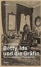 Betty, Ida und die Gräfin: Die…