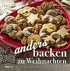 Anders backen zu Weihnachten by Anja…