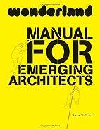 Wonderland Manual for Emerging Architects:…