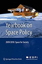 Yearbook on Space Policy 2009/2010: Space…