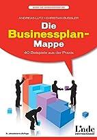 Die Businessplan-Mappe: 40 Beispiele aus der…