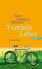 Turrinis Leber. Kriminalroman by Franz…