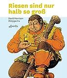 David L. Harrison: Riesen sind nur halb so gross