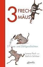 3 freche Mäuse - 3 witzige Lese- und…