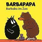 BARBAPAPA - Barbabo im Zoo by Talus Taylor