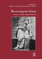 Recovering the Orient: Artists, Scholars,…