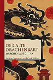 Richard Wilhelm: Der alte Drachenbart