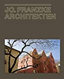 Jo. Franzke Architekten: Jo. Franzke Architekten (English and German Edition)