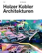 Holzer Kobler Architekturen by Holzer Kobler…
