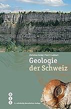Geologie der Schweiz by Christian Gnägi