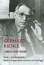 Gerhard Kienle - Leben und Werk: Bd. 1: Eine…