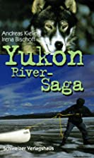 Yukon- River - Saga by Andreas Kieling