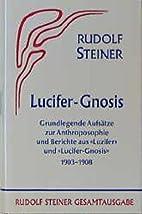 Lucifer-Gnosis. Grundlegende Aufsätze zur…