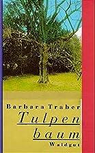 Tulpenbaum by Barbara Traber
