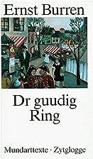 Dr guudig Ring Mundarttexte by Ernst Burren