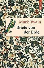 Briefe von der Erde by Mark Twain
