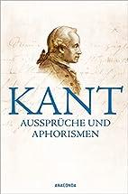 Kant - Aussprüche und Aphorismen by…