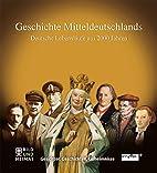 Geschichte Mitteldeutschlands. Deutsche…
