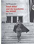 Adolf Hitler und die Geschichte der NSDAP…