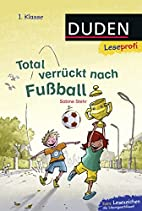 Leseprofi - Total verrückt nach Fußball,…