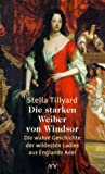 Tillyard, Stella: Die starken Weiber von Windsor.