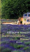 Der provençalische Himmel: Roman (Frederik…