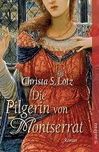 Die Pilgerin von Montserrat: Roman by…