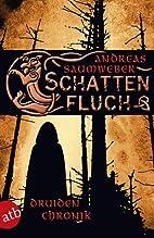 Druidenchronik - Band 3: Schattenfluch by…