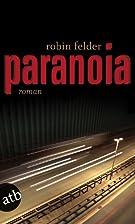 Paranoia: Roman by Robin Felder