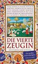 Die vierte Zeugin: Historischer Roman by…