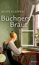 Büchners Braut: Roman by Beate Klepper