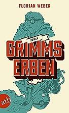 Grimms Erben: Roman by Florian Weber