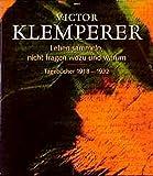 Victor Klemperer: Leben sammeln, nicht fragen wozu und warum.