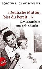 Deutsche Mutter, bist du bereit ...: Der…