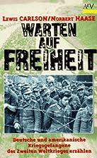 Warten auf Freiheit. Deutsche und…