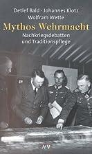 Mythos Wehrmacht. Nachkriegsdebatten und…