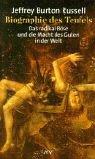 Russell, Jeffrey Burton: Biographie des Teufels. Das radikal Böse und die Macht des Guten in der Welt.